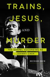 BL trains jesus and murder the gospel according to johnny cash